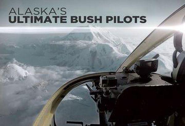 Alaskas Ultimate Bush Pilots