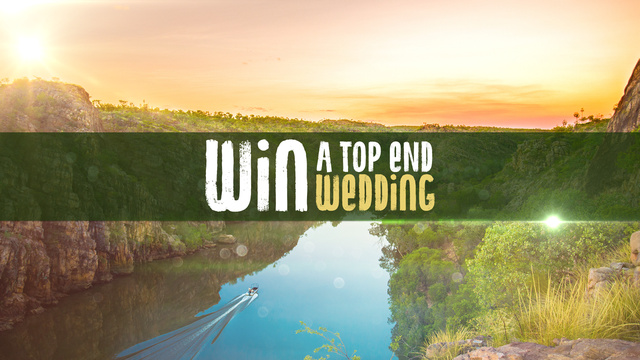 Win your very own 'Top end wedding'