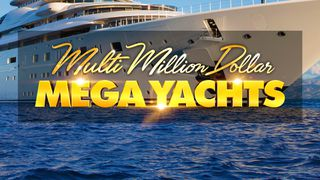multi million dollar mega yachts