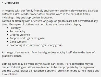 Six Flags has a strict dress code published its website.