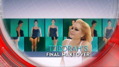 Tziporah's final makeover