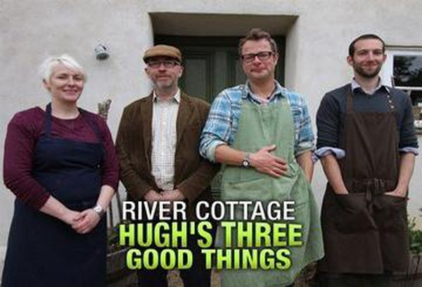 River Cottage: Hugh's Three Good Things