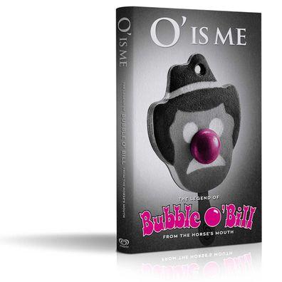 Bubble O'Bill autobiography: O' is Me