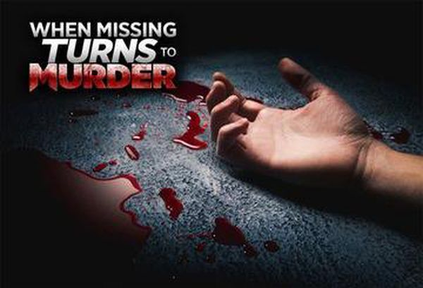 When Missing Turns To Murder