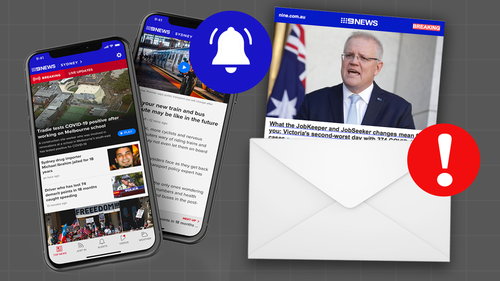 Sign up to receive breaking news when it happens, wherever you are with 9News