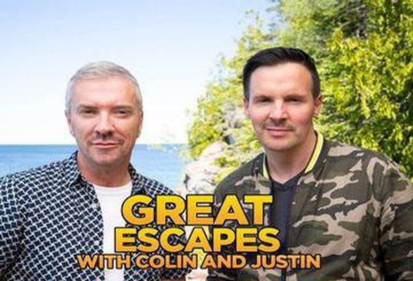Great Escapes with Colin & Justin