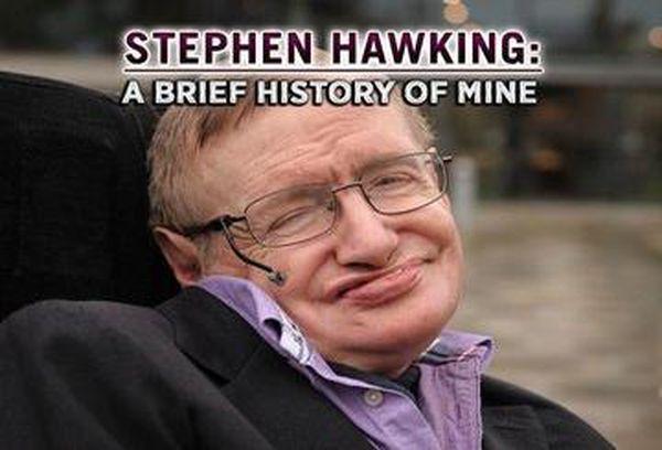 Stephen Hawking: A Brief History of Mine