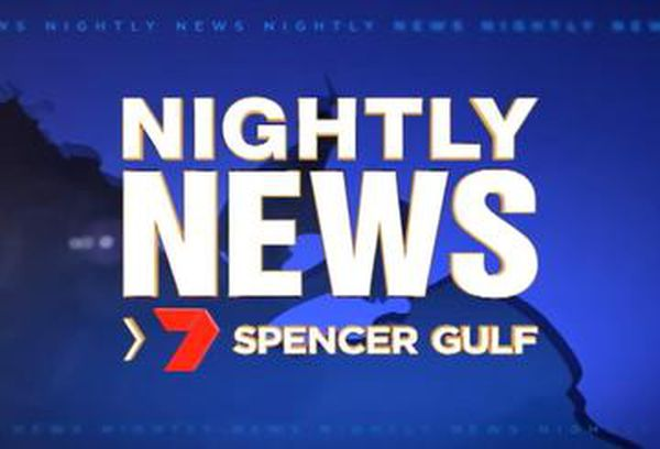 Nightly News 7 Spencer Gulf