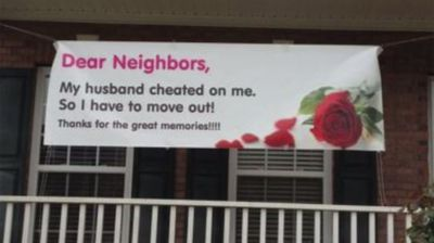This lady obviously wasn't leaving the neighbours in doubt as to why she was moving on.