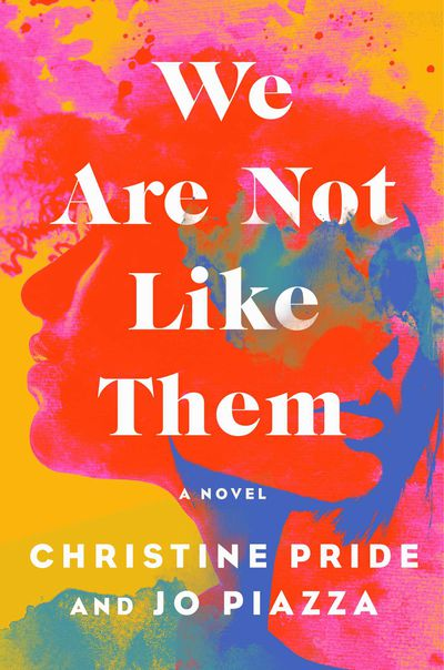 We Are Not Like Them - Jo Piazza and Christine Pride