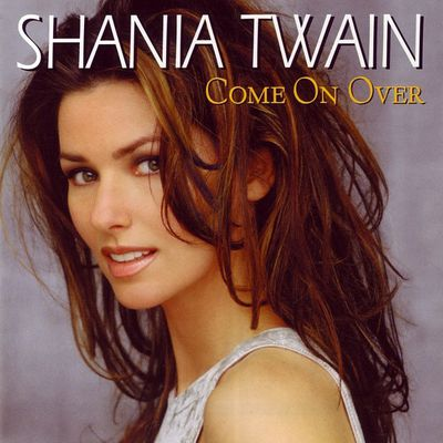 4. Come on Over by Shania Twain