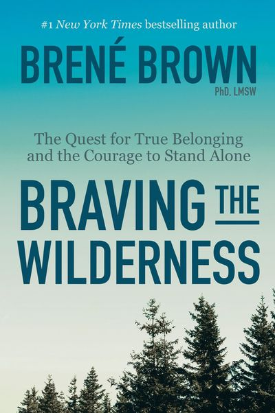 Braving the Wildernessby Brene Brown - January 2018