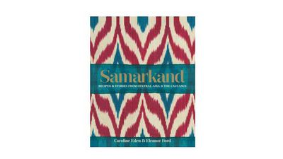"<a href=""http://www.simonandschuster.com.au/books/Samarkand-Recipes-and-stories-from-Central-Asia-and-the-Caucasus/Caroline-Eden/9780857833273"" target=""_top"">Samarkand: Recipes and stories from Central Asia and the Caucasus</a><br> By Caroline Eden and Eleanor Ford<br> Simon and Schuster, $49.99"