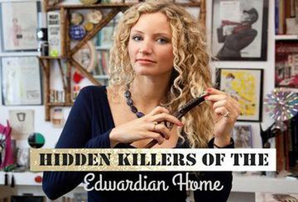 Hidden Killers of the Edwardian Home