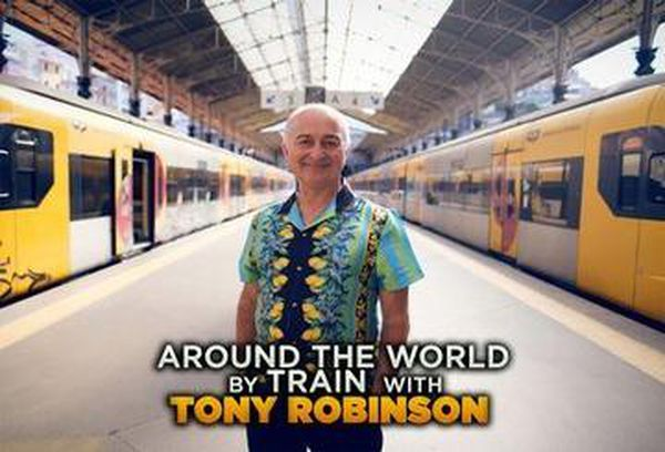 Tony Robinson's World By Rail