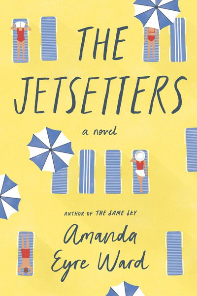 The Jetsetters by Amanda Eyre Ward: March 2020