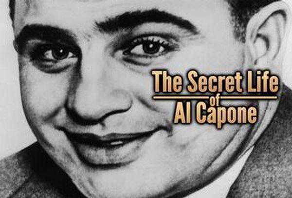 The Secret Life of Al Capone