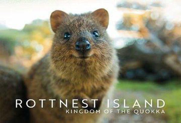Rottnest Island: Kingdom of the Quokka