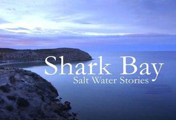 Shark Bay Salt Water Stories