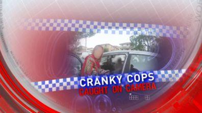 Cranky cops