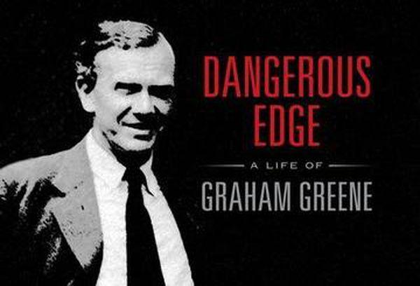 Dangerous Edge: A Life of Graham Green