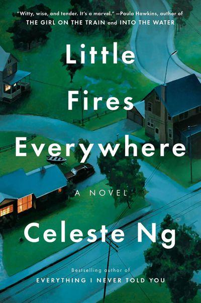 Little Fires Everywhere by Celeste Ng - September 2017