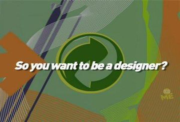 So You Want to Be a Designer?