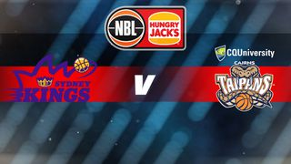Round 18: Sydney Kings v Cairns Taipans