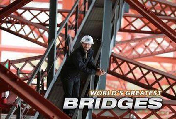 World's Greatest Bridges