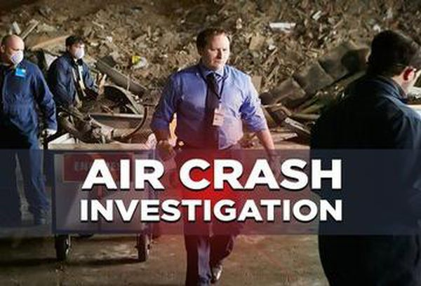 Air Crash Investigation TV Show - Australian TV Guide - 9Entertainment