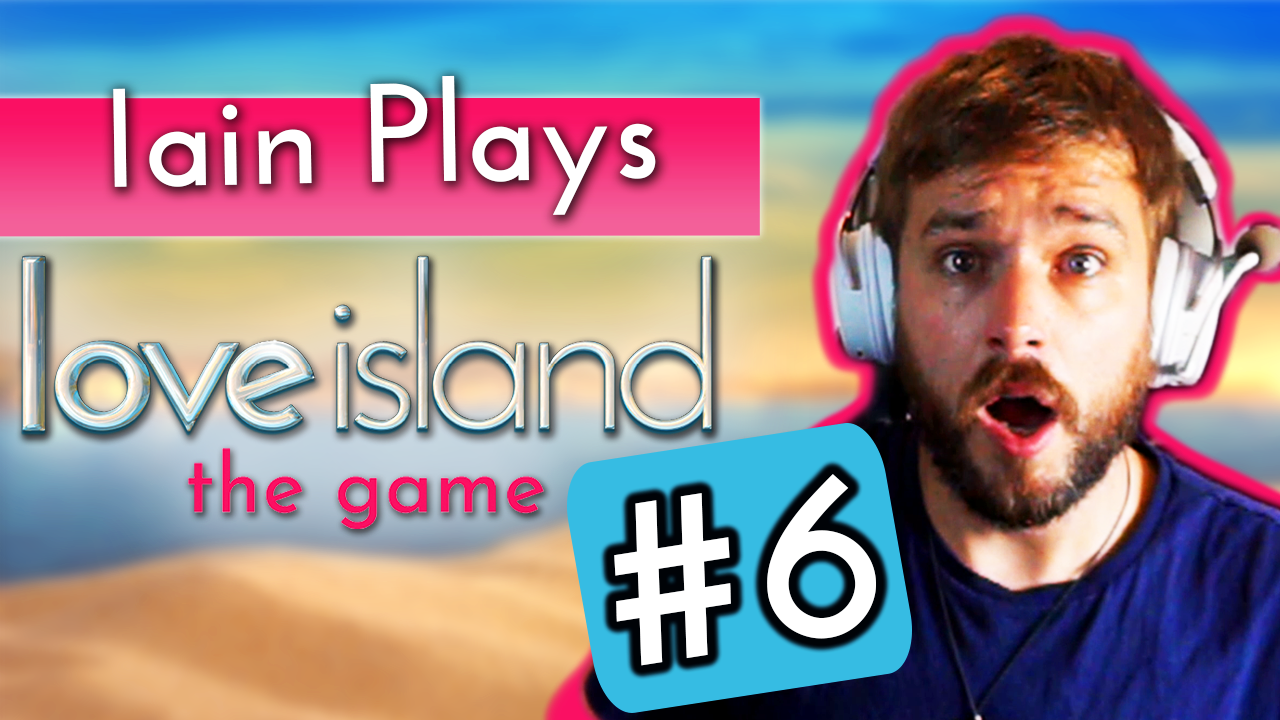 Iain Stirling Plays Love Island The Game #6: The Villa