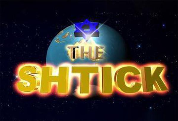 The Shtick