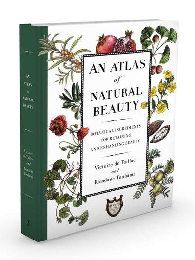 An Atlas of Natural BeautybyRamdane TouhamiandVictoire de Taillac, $39.95
