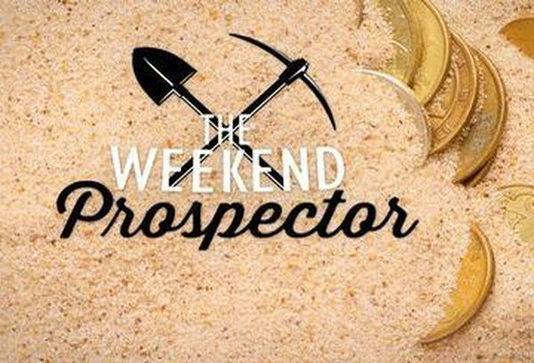 The Weekend Prospector