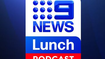 Follow the 9News Lunch Podcast.