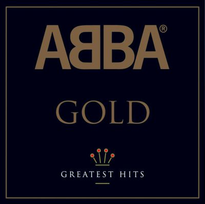 3. Gold: Greatest Hits by ABBA and 40th Anniversary Edition