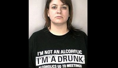 Probably not the best t-shirt to be wearing when police arrest you for drunk driving.