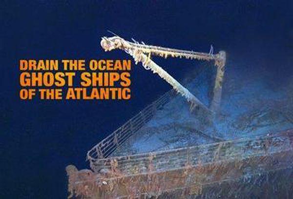 Drain The Ocean: Atlantic Ghost Ships