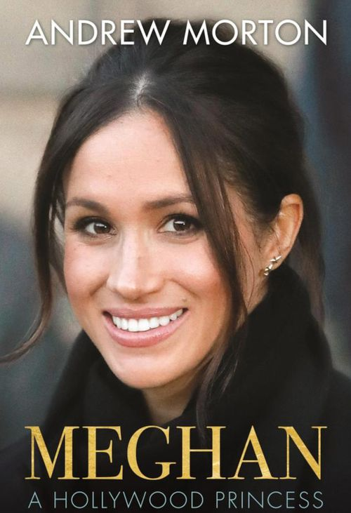 The book, titled Meghan: A Hollywood Princess, claims to tell a different story to the one we've heard. (Grand Central Publishing)