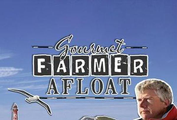 Gourmet Farmer Afloat
