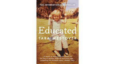 Educated, by Tara Westover, $19.99 (Penguin)